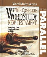 The Complete WordStudy New Testament with Parallel Greek Text
