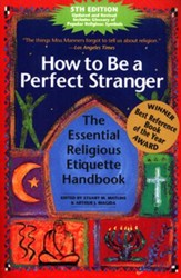 How to be a Perfect Stranger, 5th Edition: The Essential Religious Etiquette Handbook