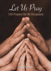 Let Us Pray: 120 Prayers for All Occasions - eBook