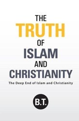 The Truth of Islam and Christianity: The Deep End of Islam and Christianity - eBook