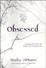 Obsessed: Breaking Free from the Things That Consume You - Slightly Imperfect