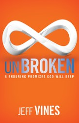 Unbroken: 8 Enduring Promises God Will Keep