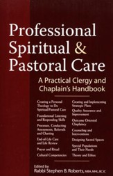 Professional Pastoral and Spiritual Care: A Practical Clergy and Chaplain's Handbook