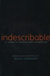 Indescribable: 14 Songs of Worship and Celebration