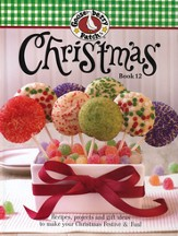 Gooseberry Patch Christmas Book 12: Recipes, Projects   and Gift Ideas