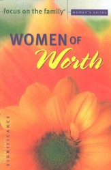 Focus on the Family Women's Series #1:Women of Worth - Slightly Imperfect