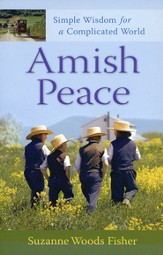 Amish Peace: Simple Wisdom for a Complicated World - Slightly Imperfect