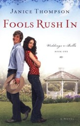 Fools Rush In, Weddings by Bella Series #1