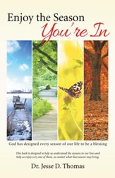Enjoy the Season Youre In: God has designed every season of our life to be a blessing - eBook