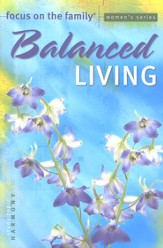 Focus on the Family Women's Series #3: Balanced Living