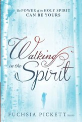 Walking In The Spirit: The Power of the Holy Spirit Can Be Yours - eBook