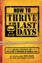 How To Thrive In The Last Days: Biblical Strategies for Protection and Abundance in Troubled Times - eBook