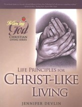 Following God Series: Life Principles for Christ-Like Living