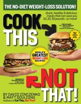 Cook This, Not That! World's Greatest Weight Loss Recipes / Digital original - eBook