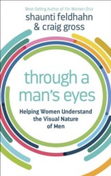 Visual: What Women Need to Know About the Visual Nature of Men - eBook