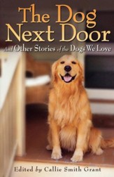 The Dog Next Door: And Other Stories of the Dogs We Love - Slightly Imperfect