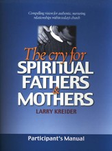 The Cry for Spiritual Fathers & Mothers Manual