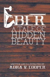 Eber: A Tale of Hidden Beauty - eBook