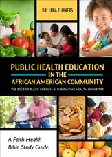 Public Health Education in the African American Community: The Role of the Black Church in Eliminating Health Disparities - eBook