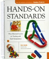 Hands-On Standards: Photo-Illustrated Lessons for Teaching with Math Manipulatives Grades PreK-K