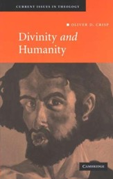 Divinity and Humanity: The Incarnation Reconsidered, Hardcover