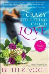 Crazy Little Thing Called Love: A Destination Wedding Novel - eBook