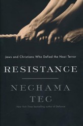 Resistance: How Jews and Christians Fought Back against the Nazis