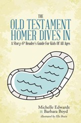 The Old Testament: Homer Dives In; A Story & Readers Guide For Kids Of All Ages - eBook