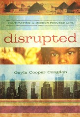Disrupted: Cultivating a Mission Focused Life