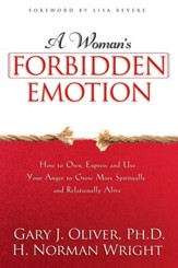 A Woman's Forbidden Emotion: How to Own, Express and Use Your Anger to Grow More Spiritually and Relationally Alive - eBook