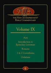 The New Interpreter's Bible Commentary Vol. IX: Acts, Introduction to Epistolary Literature, Romans, 1&2 Corinthians, Galatians