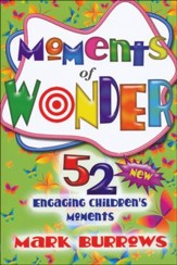 Moments of Wonder: 52 New Engaging Children's Moments