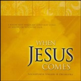 When Jesus Comes, Compact Disc [CD]