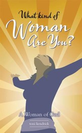 What Kind of Woman Are You?: A Woman of God - eBook