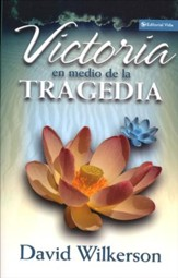 Victoria en Medio de la Tragedia  (Triumph Through Tragedy)