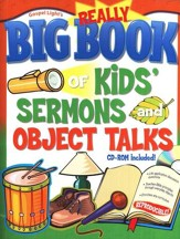 The Really Big Book of Kids' Sermons and Object Talks with CD-ROM--Ages 7 to 12
