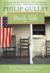 Porch Talk: Stories of Civility, Common Sense and Other Endangered Species