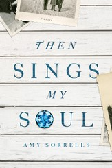 Then Sings My Soul: A Novel - eBook