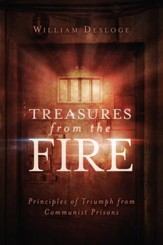 Treasures From the Fire: Principles of Triumph From Communist Prisons - eBook