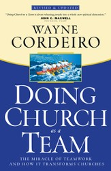Doing Church As a Team: The Miracle of Teamwork and How It Transforms Churches