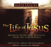 The Life of Jesus: Dramatic Eyewitness Accounts from The Luke Reports