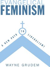 Evangelical Feminism: A New Path to Liberalism? - eBook