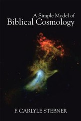 A Simple Model of Biblical Cosmology - eBook