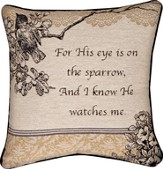 His Eye Is On the Sparrow Pillow