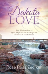 Dakota Love: Three Modern Women's Quilt Projects Lead to Unexpected Romance in South Dakota - eBook