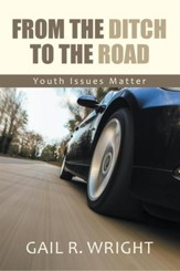 From The Ditch To The Road: Youth Issues Matter - eBook