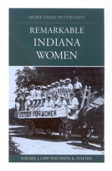 More than Petticoats: Remarkable Indiana Women