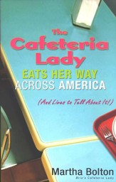 The Cafeteria Lady Eats Her Way Across America (And Lives to Tell About It!)
