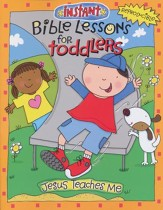 Jesus Teaches Me (Reproducible) Instant Bible Lessons for Toddlers