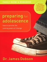 Preparing for Adolescence Family Guide: How to Survive the Coming Years of Change - Slightly Imperfect